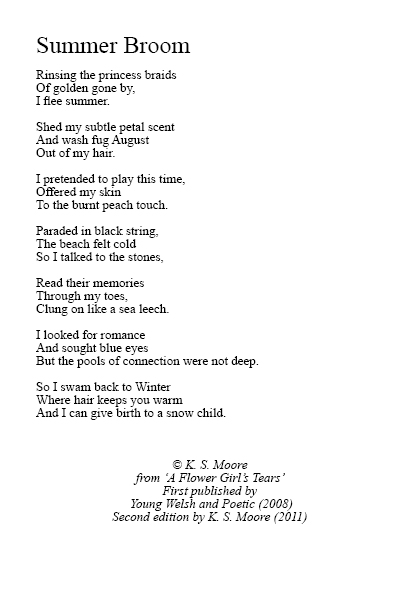 Poem: 'Summer Broom' by K. S. Moore from the 2008 collection 'A Flower Girl's Tears', published by Young Welsh and Poetic.  Second edition by K. S. Moore, 2011.